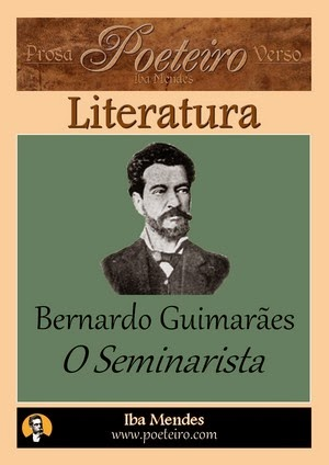 Bernardo Guimaraes - O Seminarista - Iba Mendes