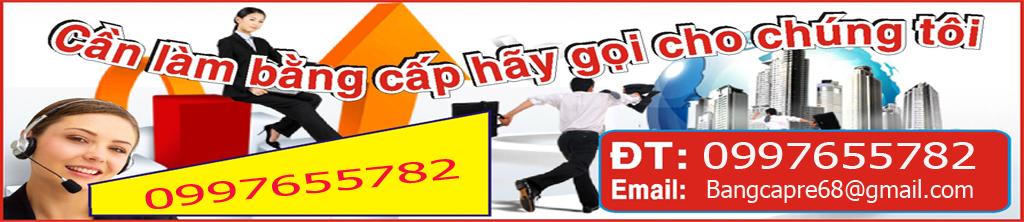 Bằng cấp giá rẻ - Liên Hệ: 0997655782