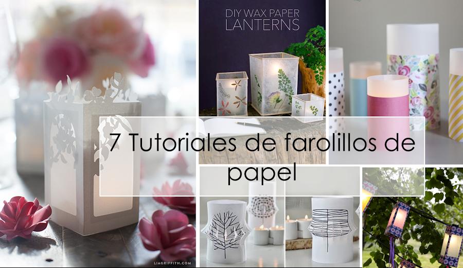 7 tutoriales de farolillos de papel decoraci n - Farolillos para velas ...