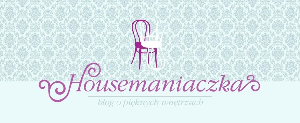 Housemaniaczka -  blog o pięknych wnętrzach