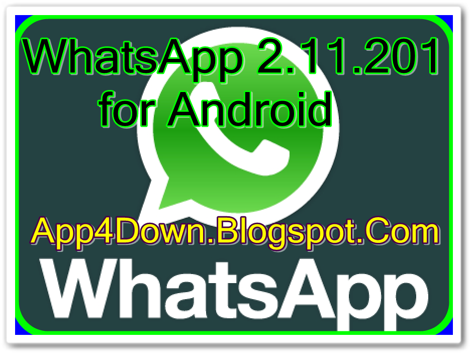 Download WhatsApp 2.11.201 for Android (APK) Latest