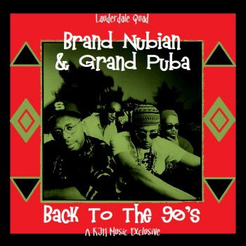 Lauderdale Quad - Back To The 90's - Brand Nubian & Grand Puba