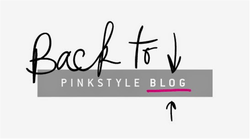 Back to Pinkstyle Blog