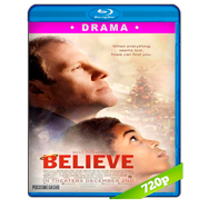 Believe (2016) BRRip 720p Audio Ingles 5.1 Subtitulada