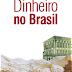 Download - Dinheiro no Brasil
