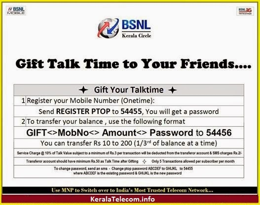 Through this, a prepaid subscriber can transfer talk time from his prepaid amount to another prepaid subscriber of BSNL within the same circle.