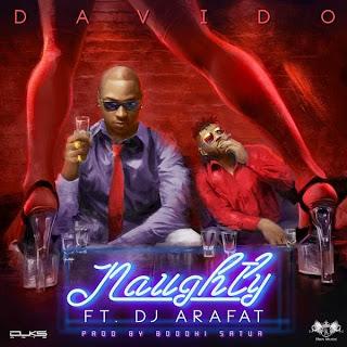 Davido - Naughty ft. DJ Arafat