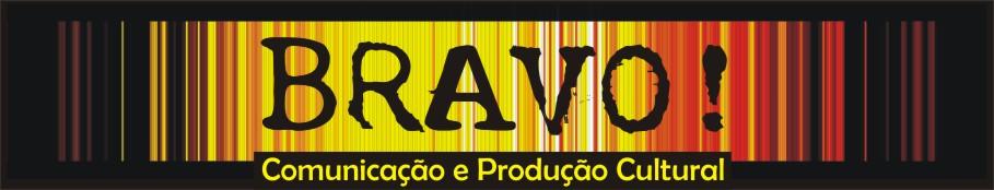 BRAVO! Comunicação e Produção Cultural