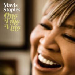 Mavis Staples – One True Vine (2013)