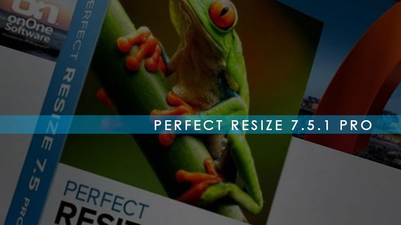 Free Download Perfect Resizer 7.5.1 Pro