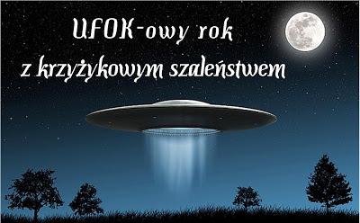 UFOkowy rok z krzyzykowym szalenstwem