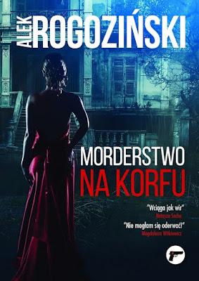 """Morderstwo na Korfu"" Alek Rogoziński"