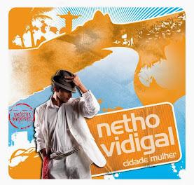 NETHO VIDIGAL QUALIDADE MUSICAL DIVULGAÇÃO AQUI NA NEGRITUDE