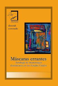 Máscaras errantes. Antología de dramaturgos dominicanos en los EE.UU.