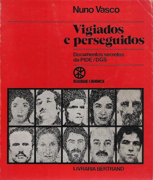 1316106713_251462080_1-Fotos-de--Portugal-VIGIADOS-E-PERSEGUIDOS-Documentos-secretos-da-PIDE-DGS-de-Nuno-Vasco-1977 (68K)