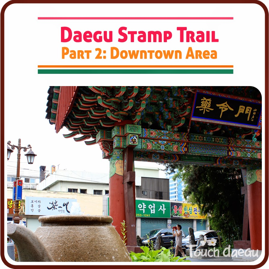 Daegu Stamp Trail - Part 2. Downtown Area