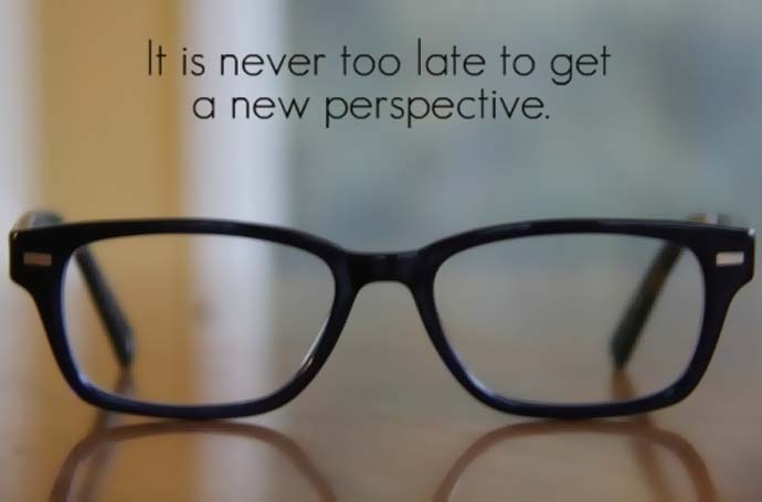 It is never too late to get a new perspective