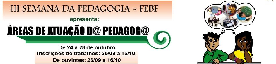 III Semana de Pedagogia FEBF