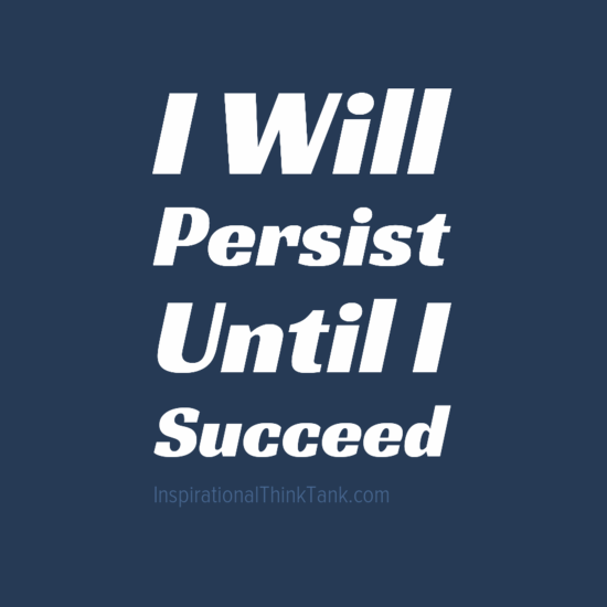 I Will Persist Until I Succeed - Motivational Quote Picture