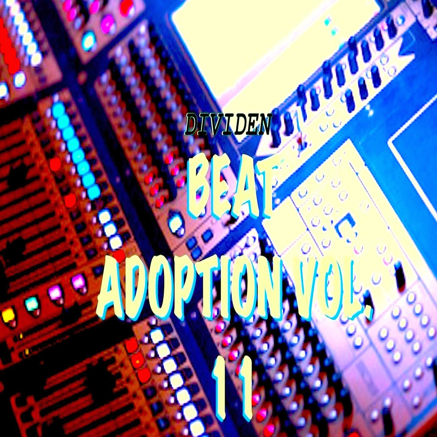 THE WAIT IS OVER! BEAT ADOPTION VOL.11 IS HERE!!!