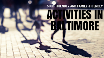kid-friendly activities in baltimore