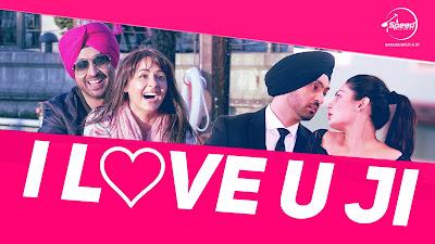 I Love U Ji - Diljit Dosanjh (Sardaarji) Free MP3 Download | Video | Lyrics