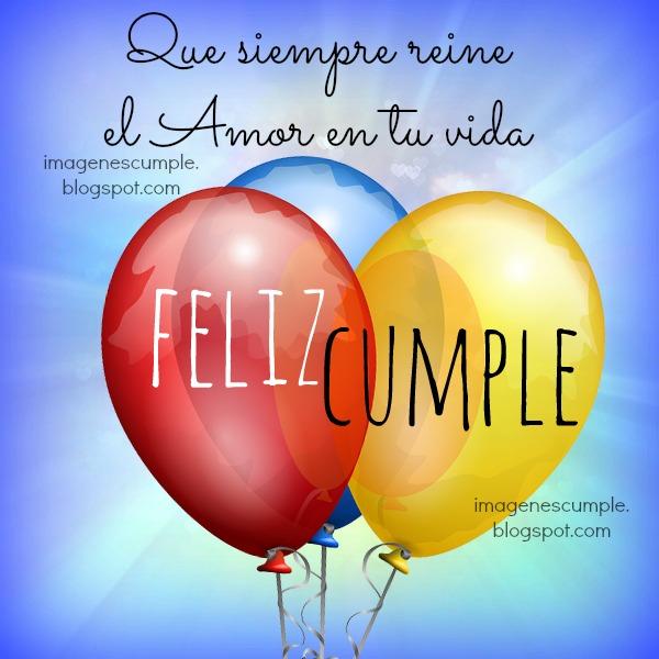 frases de cumpleaños en bella tarjeta gratis para felicitar amigos, hijos, familia en su cumple.  Bonito mensaje del amor.