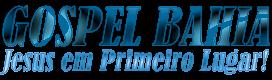 Gospel  Bahia - Notícias e eventos gospel na Bahia!
