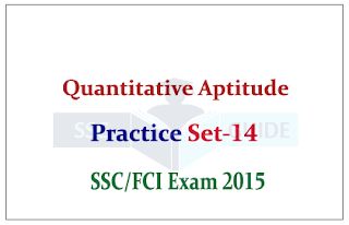Quantitative Aptitude Q & A for SSC CGL Mains/FCI Exam Practice