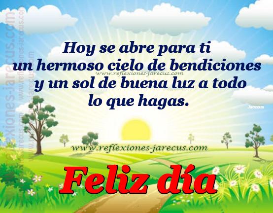 feliz dia, Buenos Dias,