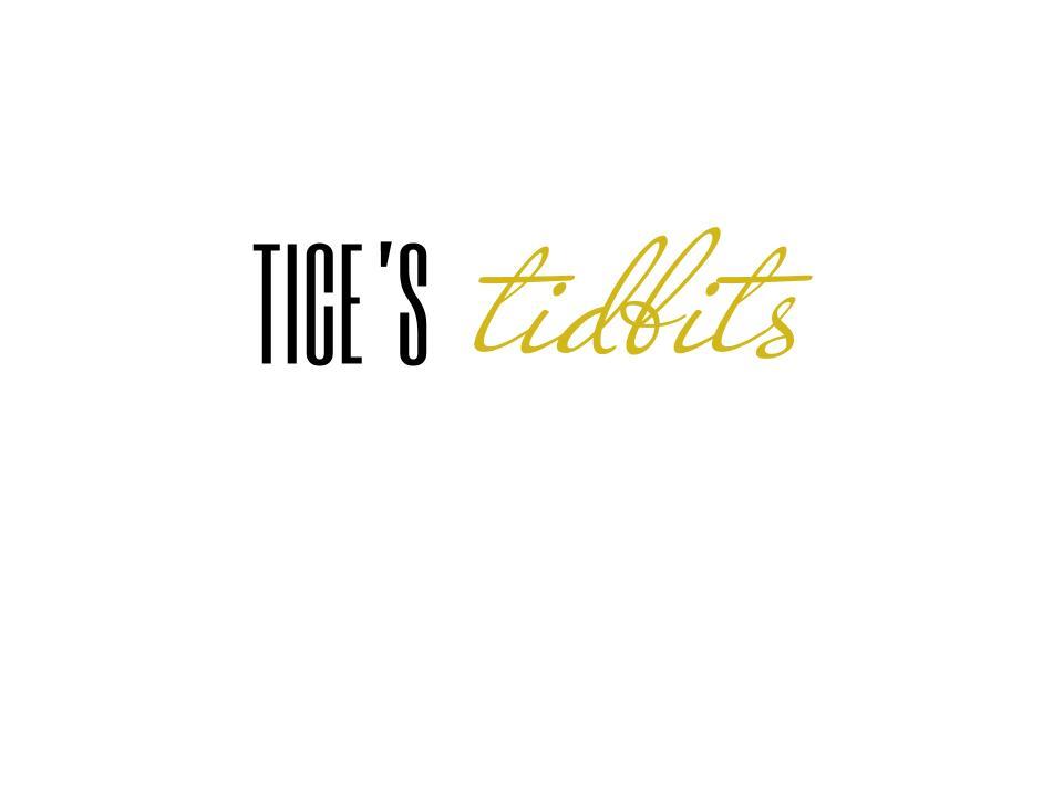 Tice's Tidbits