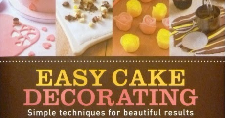 Easy Cake Decoration Ebook : simply.food: Giveaway ~ Easy Cake Decorating Book
