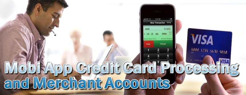 Mobi App Credit Card Processing and Merchant Accou