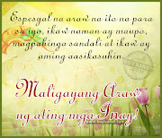 Tagalog Mother's Day Quotes and Pinoy Happy Mother's Day Sayings. 1 week ago