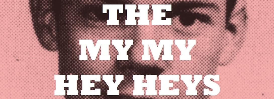 The My My Hey Heys