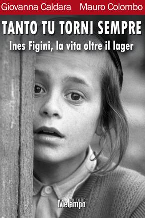 Ines Figini, la vita oltre il lager