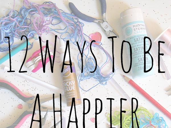 12 Ways To Be A Happier DIY Blogger