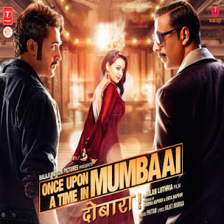 Once Upon A Time In Mumbai Dobara (2013) Hindi MP3 Songs Download