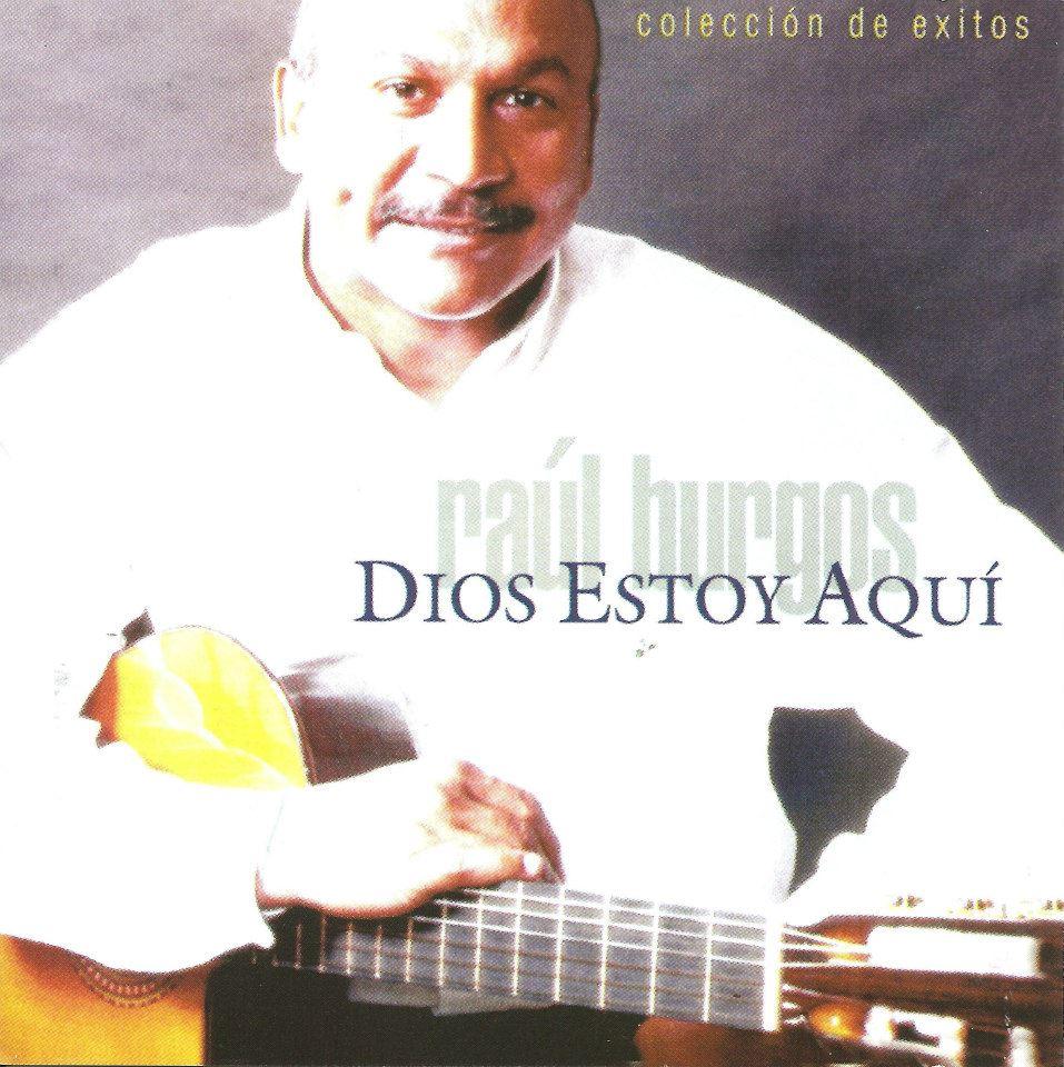 Raúl Burgos-Dios Estoy Aquí-