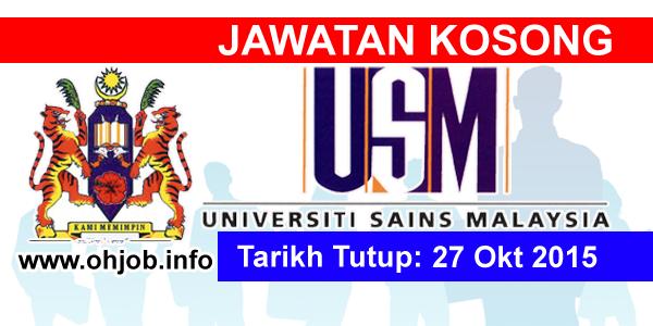 Jawatan Kerja Kosong Universiti Sains Malaysia (USM) logo www.ohjob.info oktober 2015