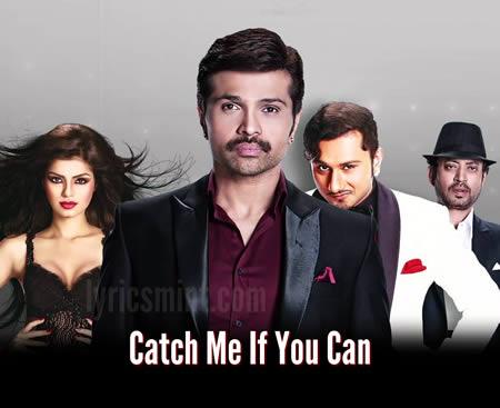 Catch Me If You Can - Himesh Reshammiya
