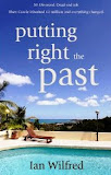 Putting Right the Past by Ian Wilfred