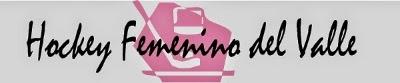 http://hockeyfemdelvalle.blogspot.com.ar/