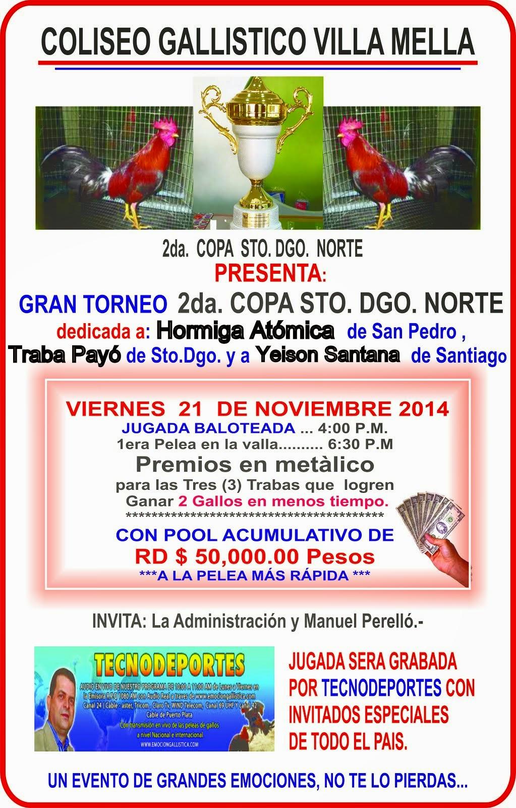 Torneo 2da Copa Sto.Dgo. Norte en el Coliseo Gallistico Villa Mella este Viernes 21 de Noviembre