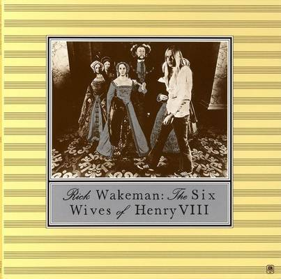 Bloggerhythms: Rick Wakeman - The Six Wives of Henry VIII ...