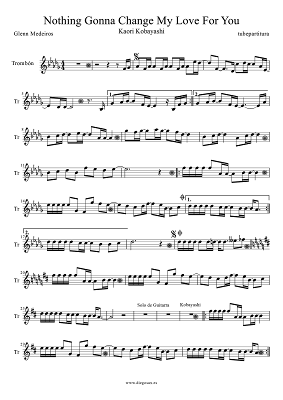 Tubescore Nothing Gonna Change My Love for You by Kaori Kobayashi sheet music for Trombone Nohing Gonna Change My Love for You by Glenn Medeiros Pop-Rock Music Score