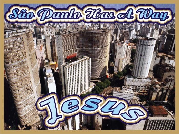 São Paulo Tem Jeito Jesus Cristo Nosso Eterno Senhor e Salvador