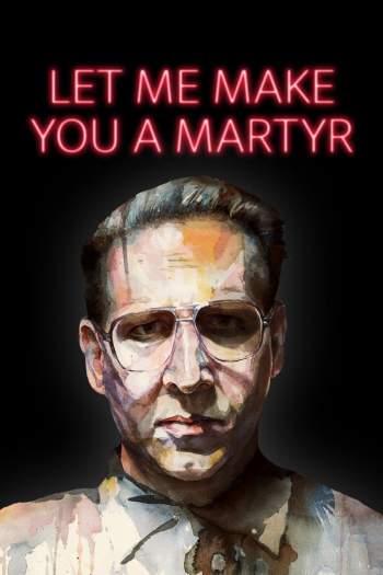 Let Me Make You a Martyr Torrent – BluRay 720p/1080p Legendado