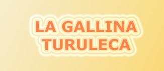 La Gallina Turuleca de Cantajuego