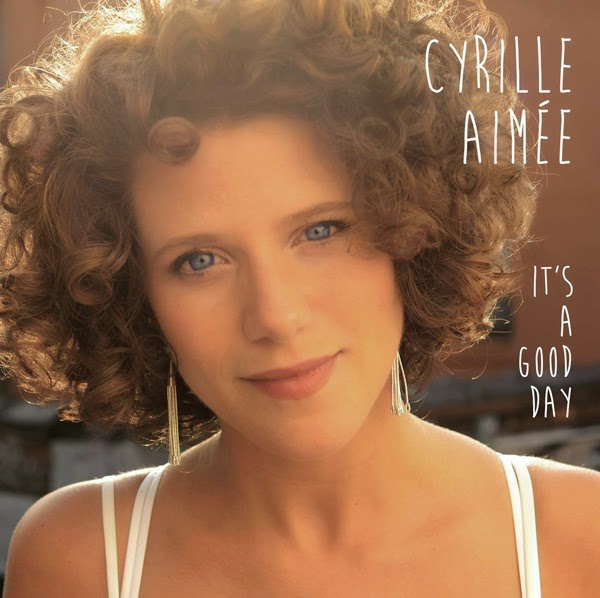 CYRILLE AIMEE: IT'S A GOOD DAY